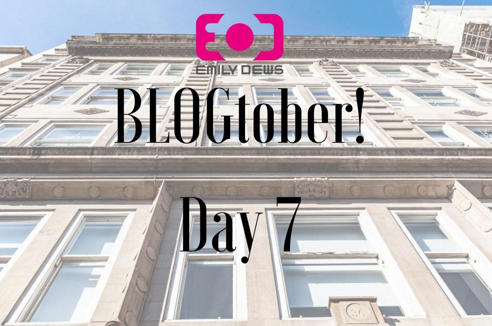 Blogtober 7